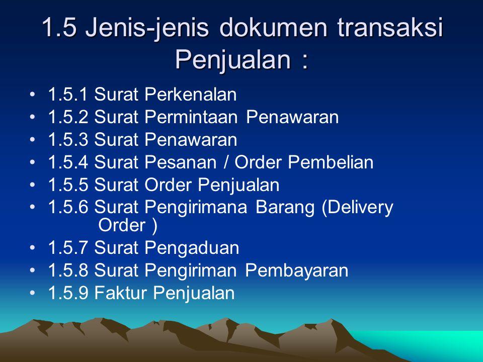 1.5 Jenis-jenis dokumen transaksi Penjualan :