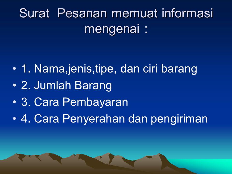Surat Pesanan memuat informasi mengenai :