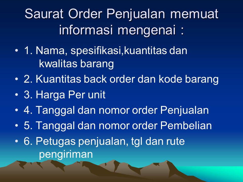 Saurat Order Penjualan memuat informasi mengenai :