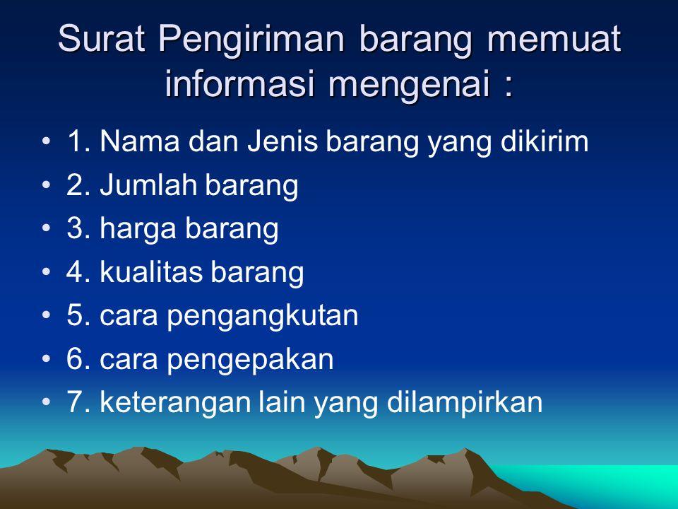 Surat Pengiriman barang memuat informasi mengenai :