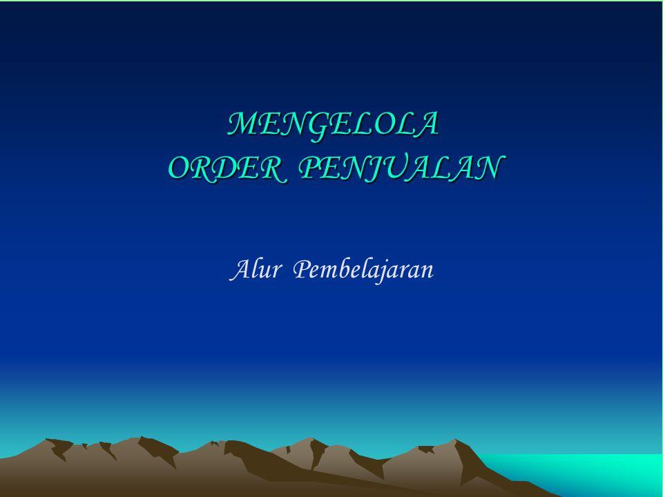 MENGELOLA ORDER PENJUALAN