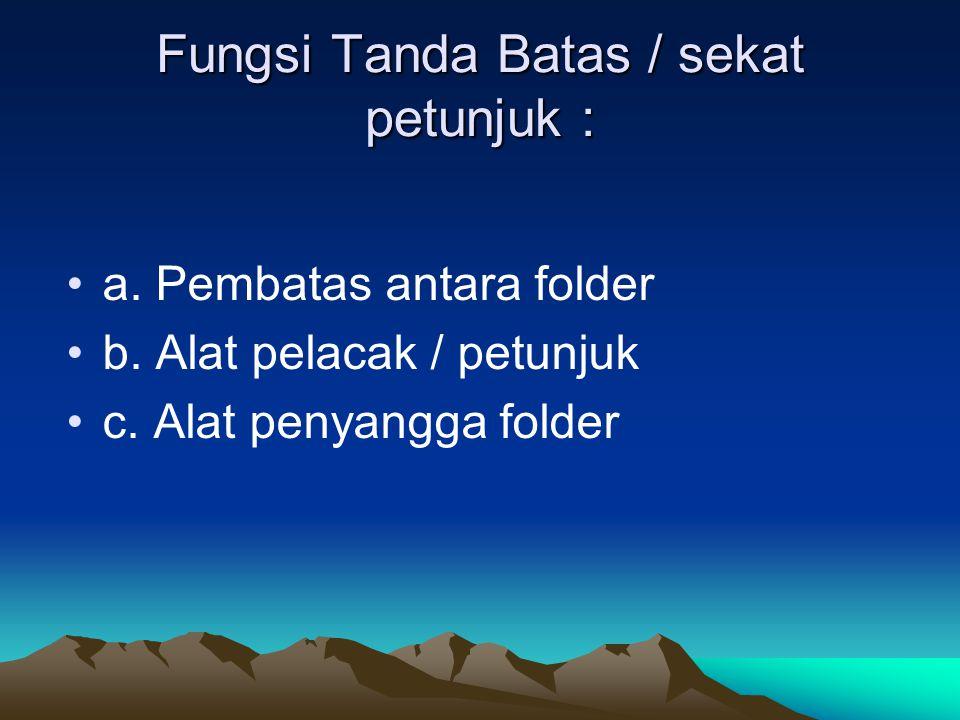 Fungsi Tanda Batas / sekat petunjuk :