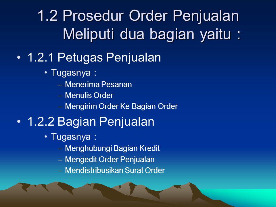 1.2 Prosedur Order Penjualan Meliputi dua bagian yaitu :