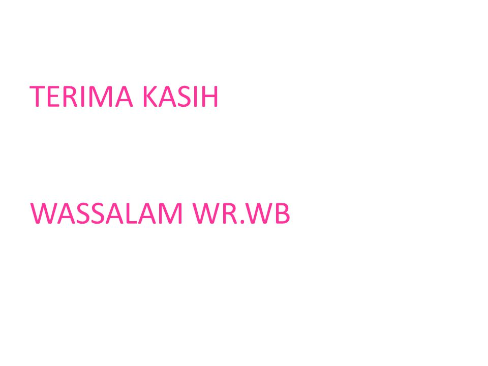 TERIMA KASIH WASSALAM WR.WB