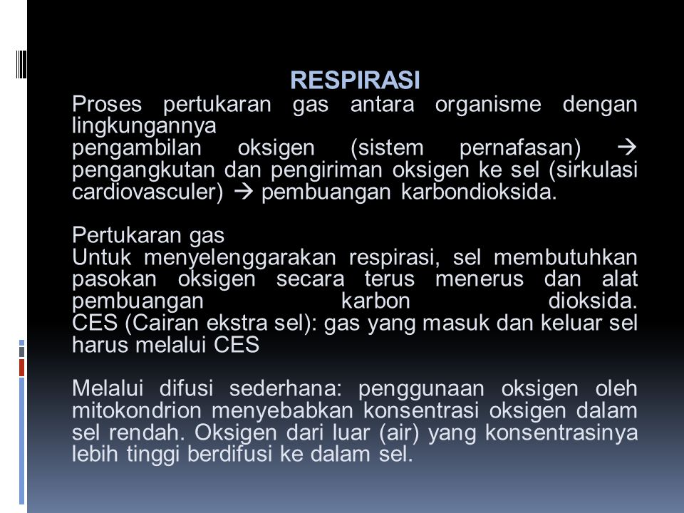 RESPIRASI Proses pertukaran gas antara organisme dengan lingkungannya