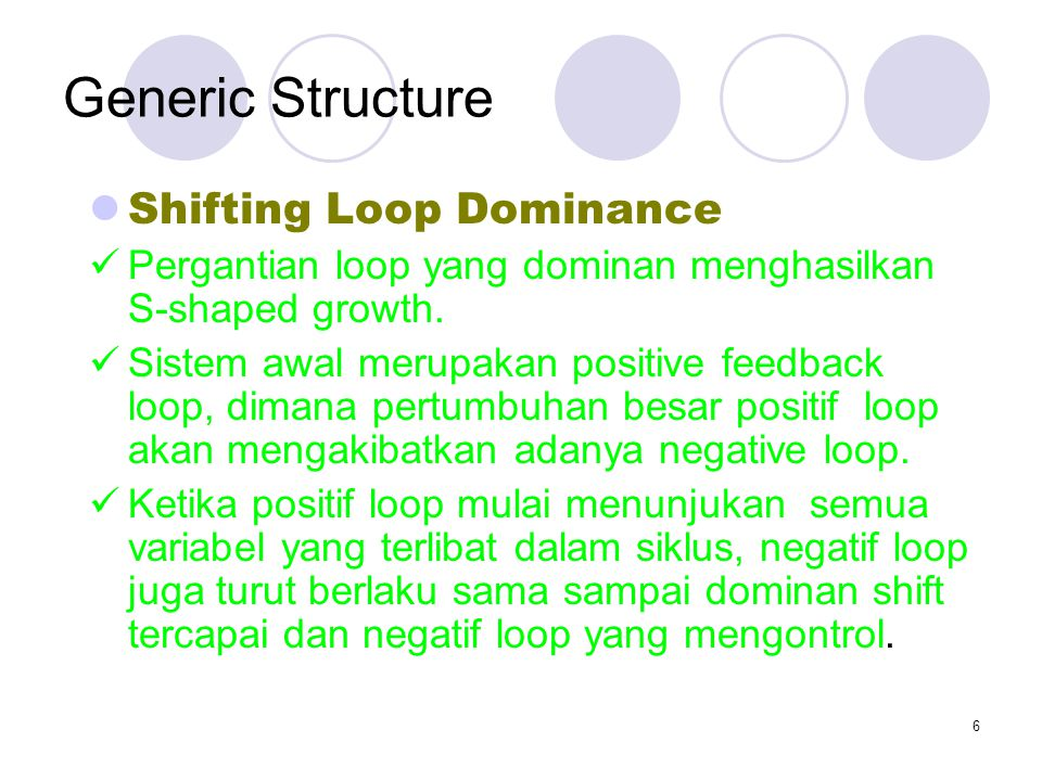 Generic Structure Shifting Loop Dominance