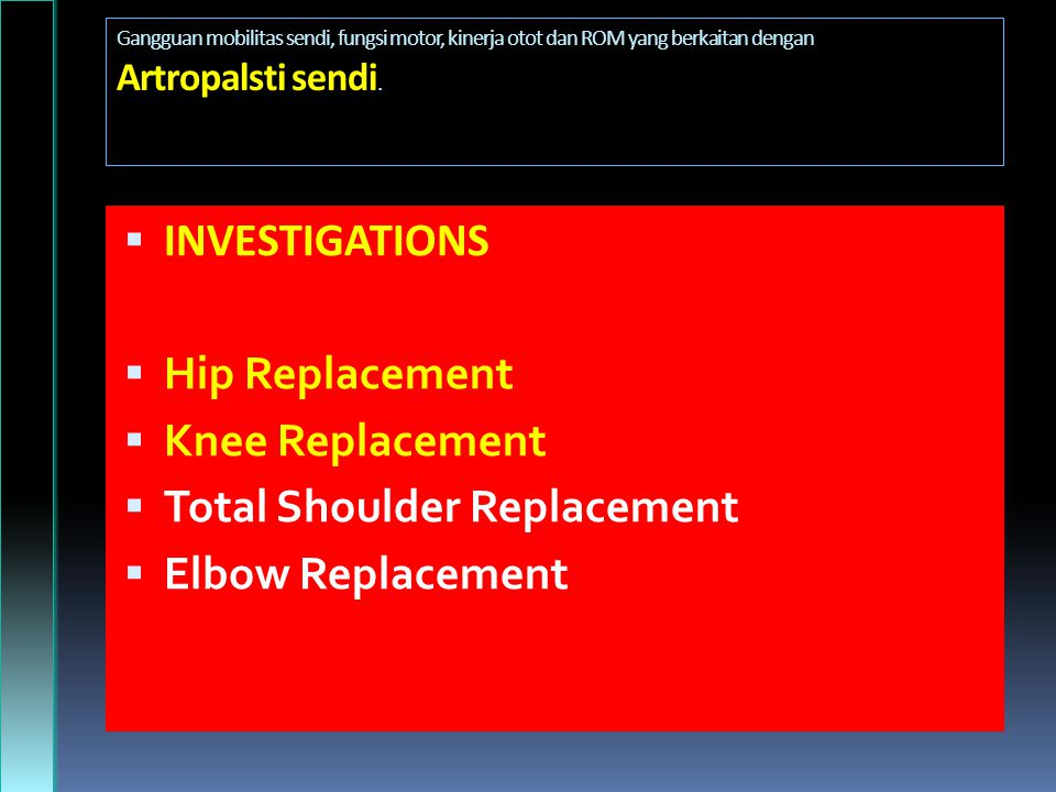 Total Shoulder Replacement Elbow Replacement