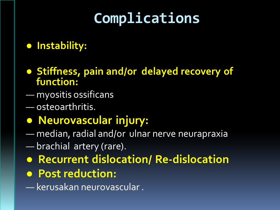 Complications ● Neurovascular injury: