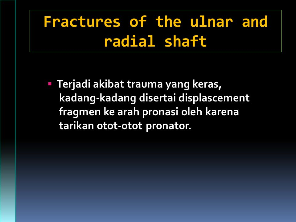 Fractures of the ulnar and radial shaft