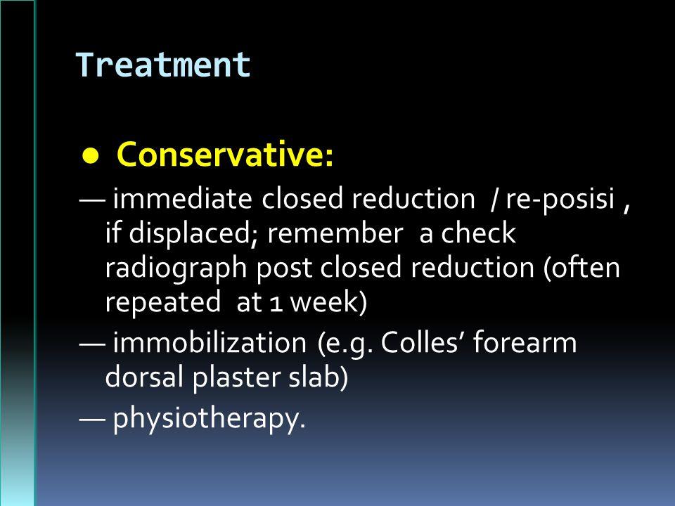 Treatment ● Conservative: