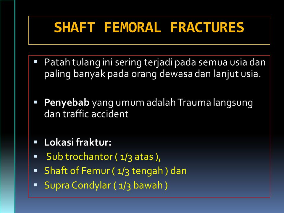 SHAFT FEMORAL FRACTURES