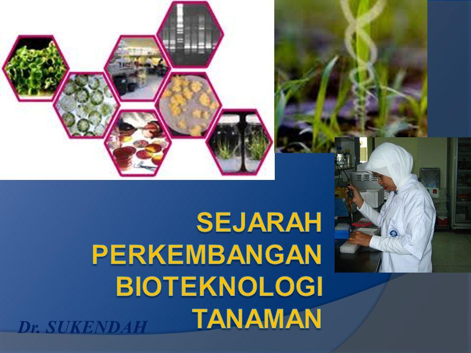 SEJARAH PERKEMBANGAN Bioteknologi TANAMAN