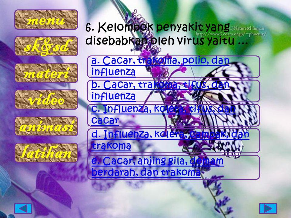 6. Kelompok penyakit yang disebabkan oleh virus yaitu ...