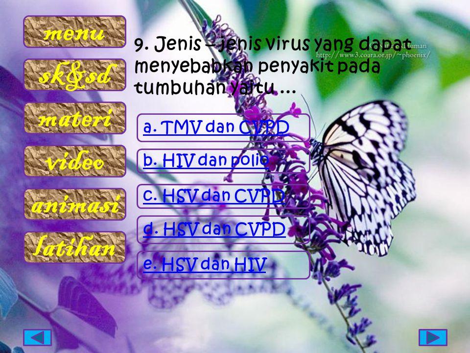 9. Jenis – jenis virus yang dapat menyebabkan penyakit pada tumbuhan yaitu ...