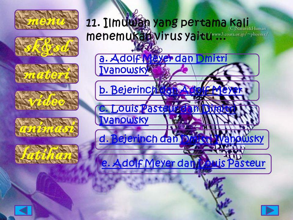 11. Ilmuwan yang pertama kali menemukan virus yaitu ...