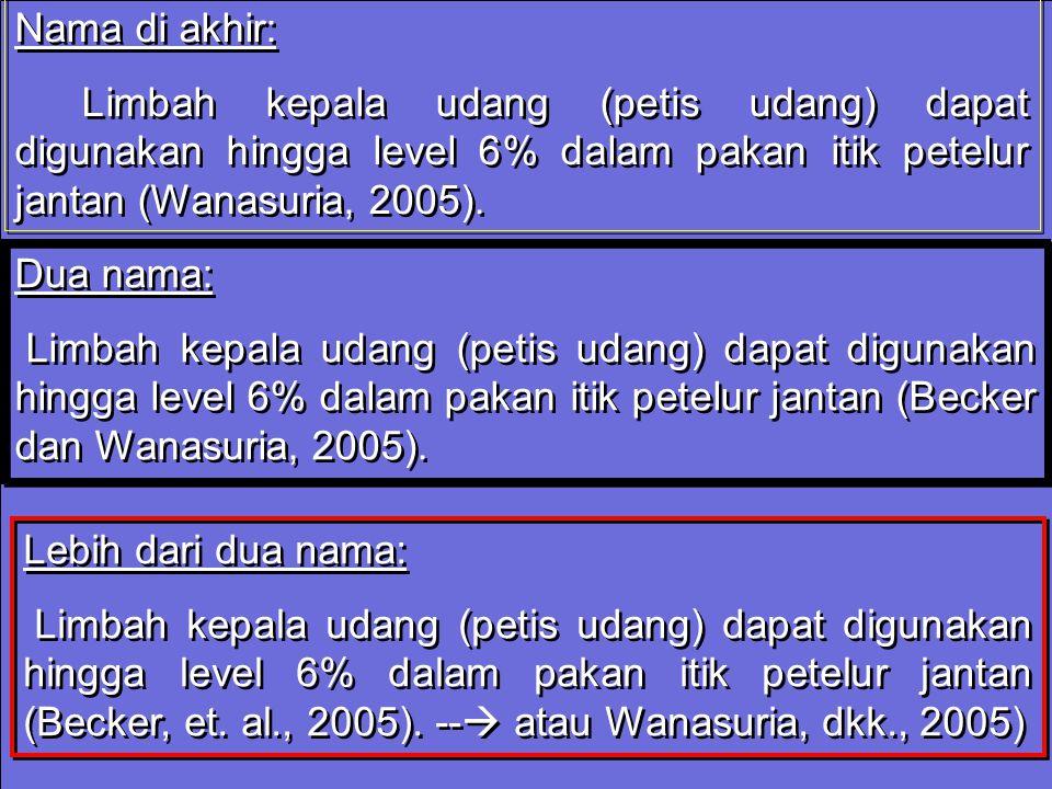 Nama di akhir: Limbah kepala udang (petis udang) dapat digunakan hingga level 6% dalam pakan itik petelur jantan (Wanasuria, 2005).
