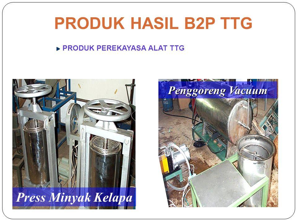 PRODUK HASIL B2P TTG Press Minyak Kelapa Penggoreng Vacuum