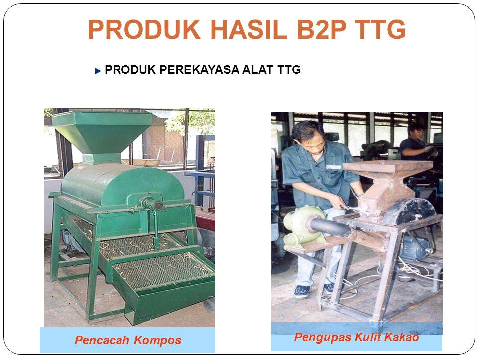 PRODUK HASIL B2P TTG PRODUK PEREKAYASA ALAT TTG Pengupas Kulit Kakao