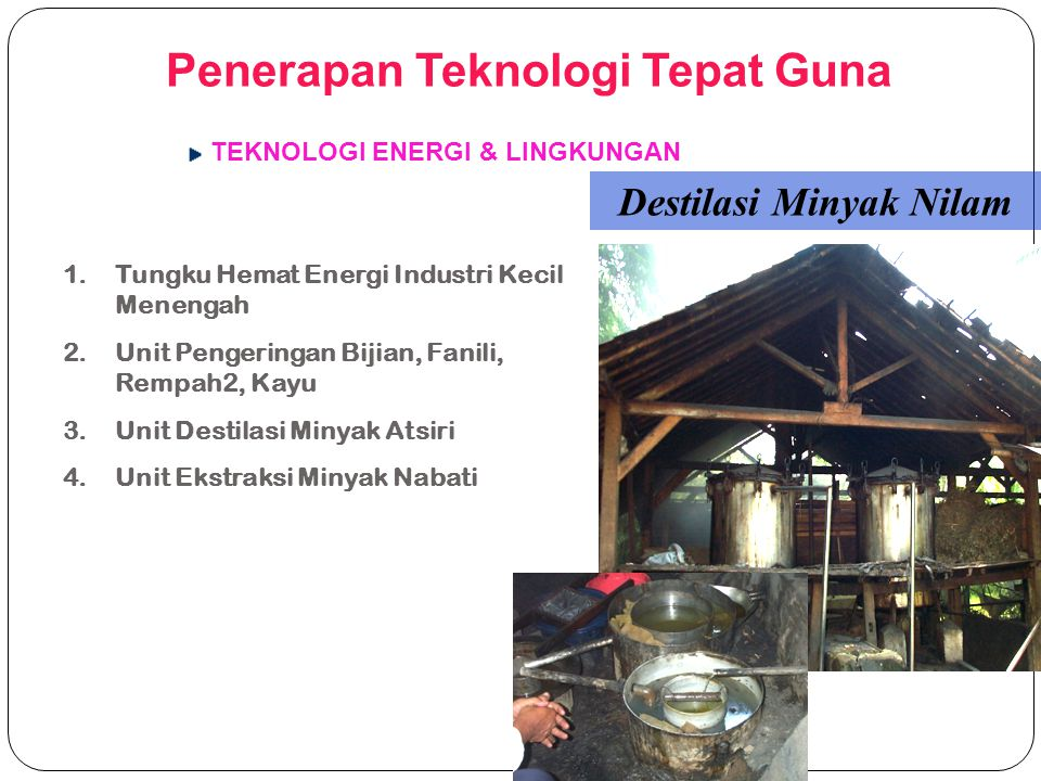 Penerapan Teknologi Tepat Guna Destilasi Minyak Nilam