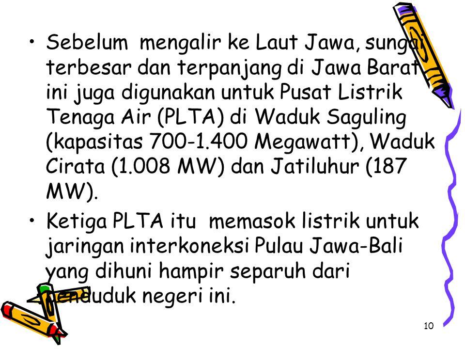 Sebelum mengalir ke Laut Jawa, sungai terbesar dan terpanjang di Jawa Barat ini juga digunakan untuk Pusat Listrik Tenaga Air (PLTA) di Waduk Saguling (kapasitas 700-1.400 Megawatt), Waduk Cirata (1.008 MW) dan Jatiluhur (187 MW).