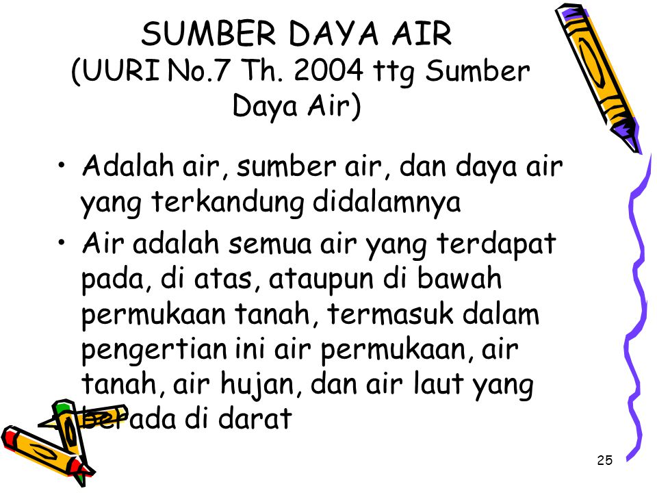 SUMBER DAYA AIR (UURI No.7 Th. 2004 ttg Sumber Daya Air)