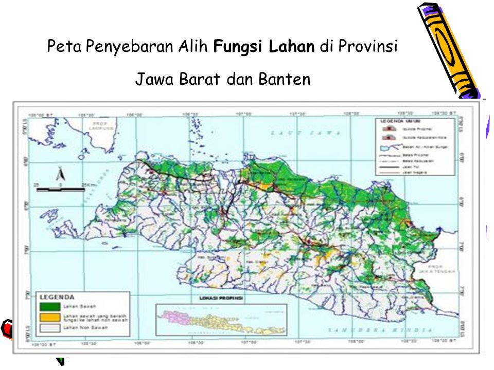 Peta Penyebaran Alih Fungsi Lahan di Provinsi Jawa Barat dan Banten