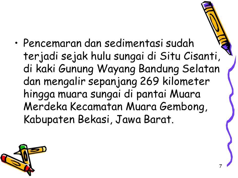 Pencemaran dan sedimentasi sudah terjadi sejak hulu sungai di Situ Cisanti, di kaki Gunung Wayang Bandung Selatan dan mengalir sepanjang 269 kilometer hingga muara sungai di pantai Muara Merdeka Kecamatan Muara Gembong, Kabupaten Bekasi, Jawa Barat.