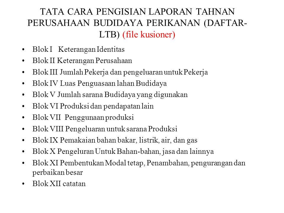 TATA CARA PENGISIAN LAPORAN TAHNAN PERUSAHAAN BUDIDAYA PERIKANAN (DAFTAR-LTB) (file kusioner)