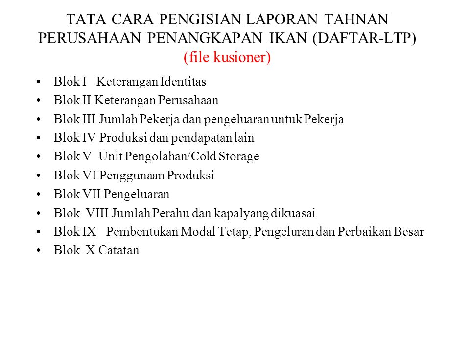 TATA CARA PENGISIAN LAPORAN TAHNAN PERUSAHAAN PENANGKAPAN IKAN (DAFTAR-LTP) (file kusioner)