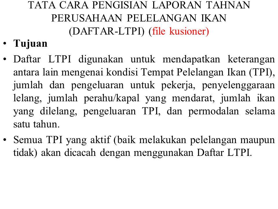 TATA CARA PENGISIAN LAPORAN TAHNAN PERUSAHAAN PELELANGAN IKAN (DAFTAR-LTPI) (file kusioner)