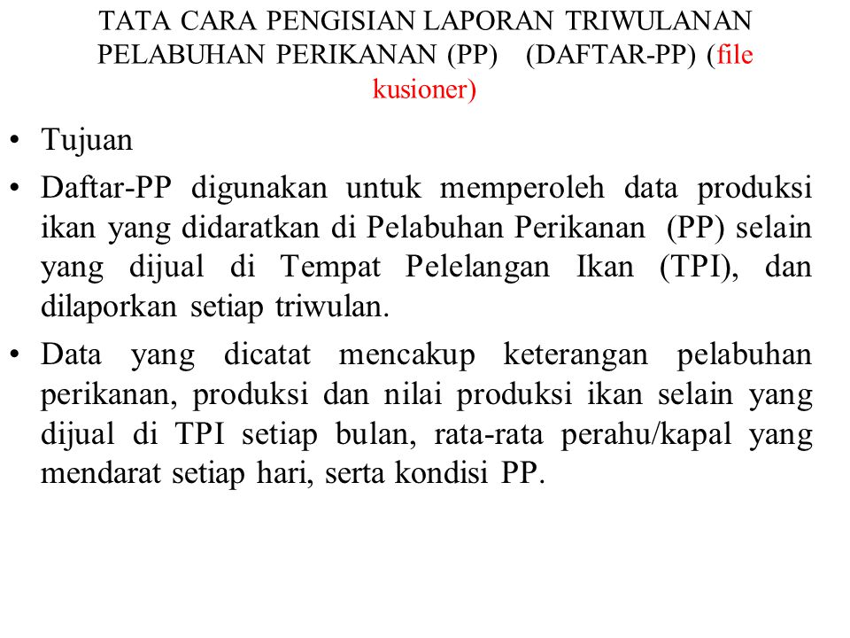 TATA CARA PENGISIAN LAPORAN TRIWULANAN PELABUHAN PERIKANAN (PP) (DAFTAR-PP) (file kusioner)