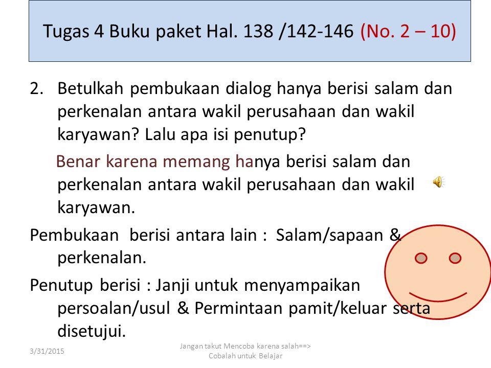 Tugas 4 Buku paket Hal. 138 /142-146 (No. 2 – 10)