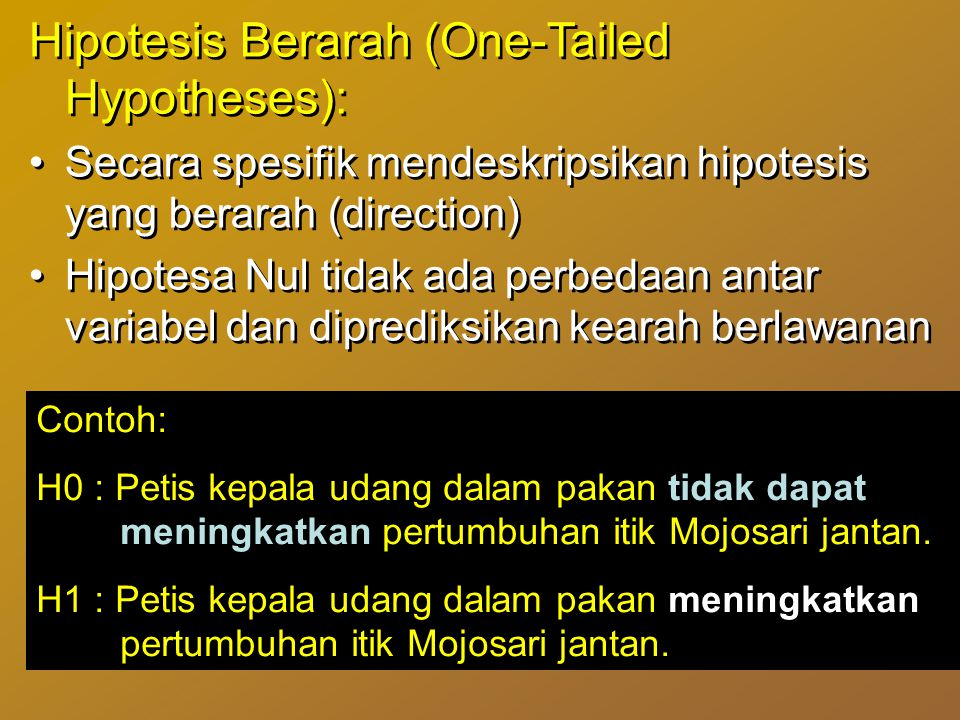 Hipotesis Berarah (One-Tailed Hypotheses):