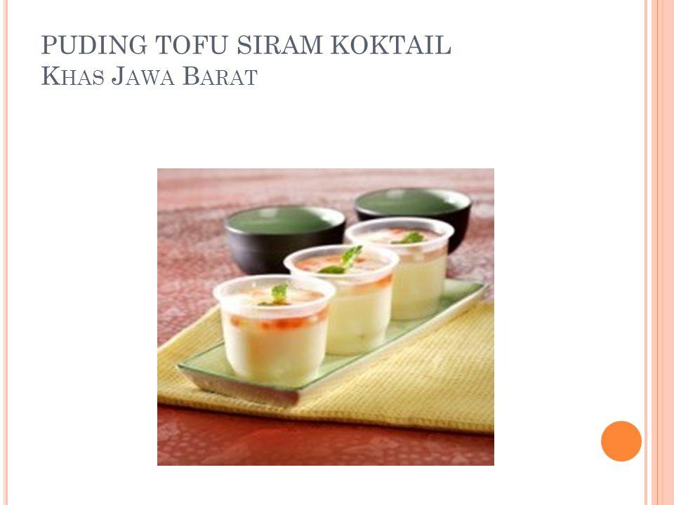 PUDING TOFU SIRAM KOKTAIL Khas Jawa Barat