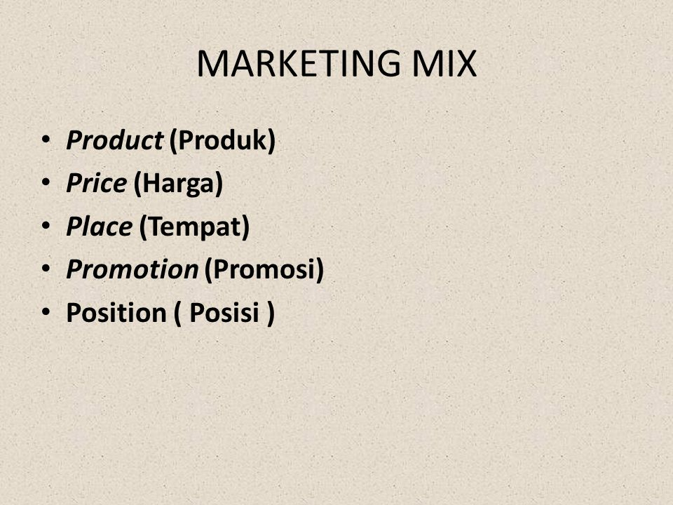 MARKETING MIX Product (Produk) Price (Harga) Place (Tempat)