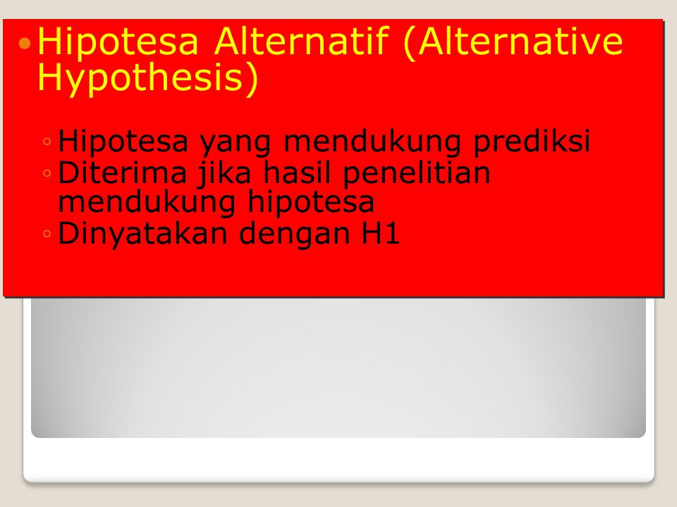 Hipotesa Alternatif (Alternative Hypothesis)