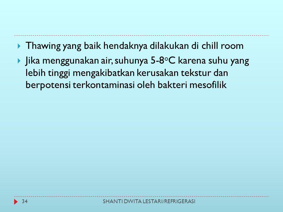 Thawing yang baik hendaknya dilakukan di chill room