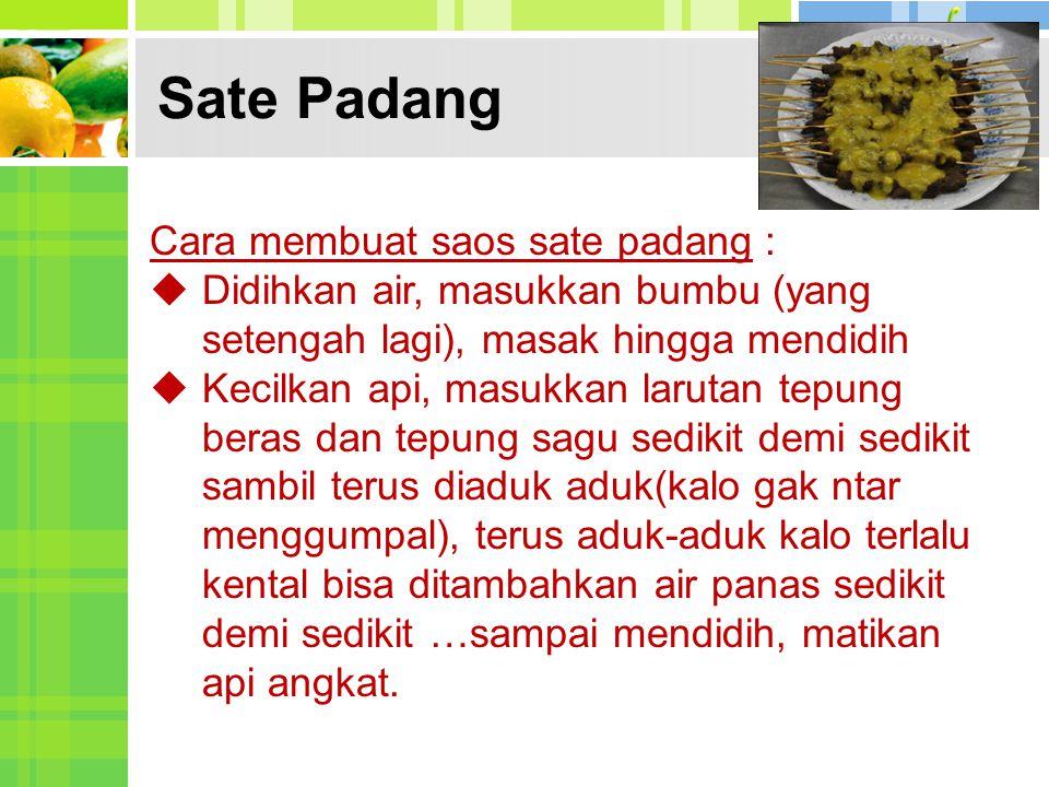 Sate Padang Cara membuat saos sate padang :