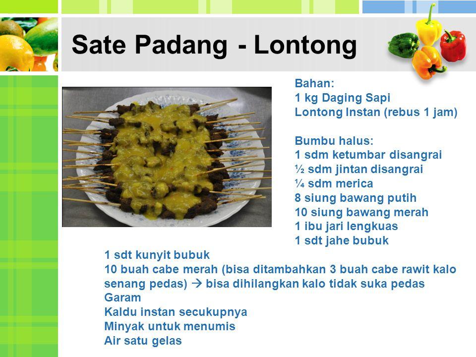 Sate Padang - Lontong Bahan: 1 kg Daging Sapi