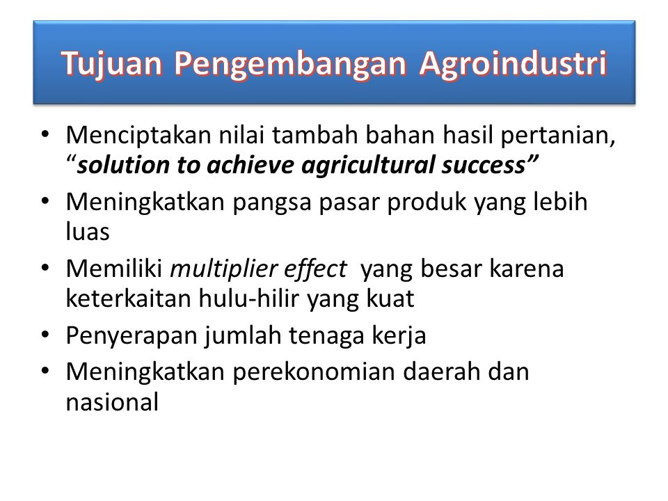 Tujuan Pengembangan Agroindustri