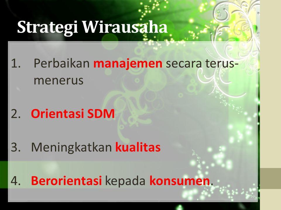 Strategi Wirausaha Perbaikan manajemen secara terus-menerus