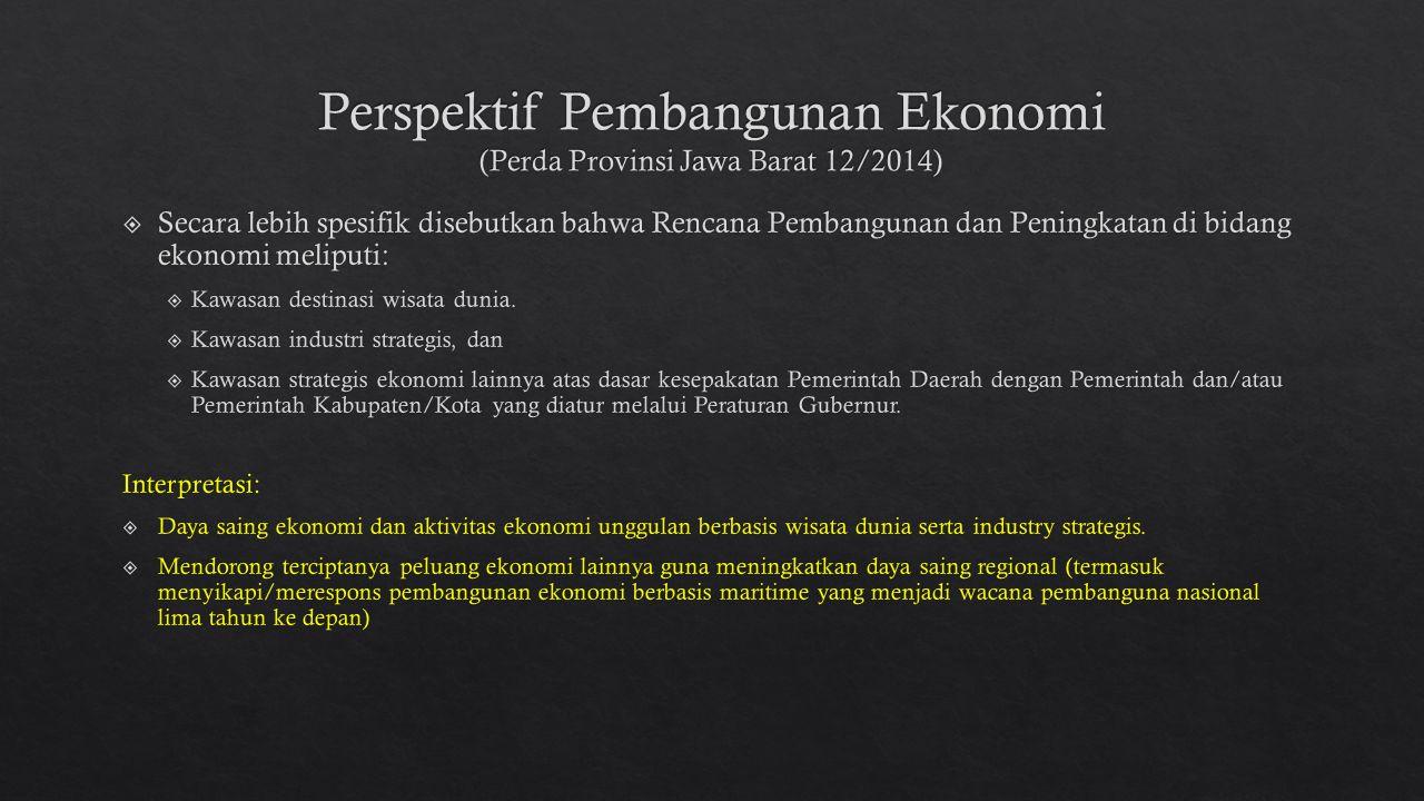 Perspektif Pembangunan Ekonomi (Perda Provinsi Jawa Barat 12/2014)