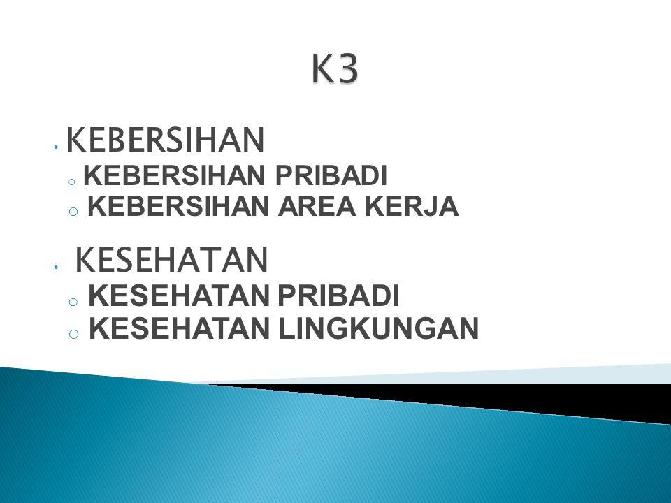 K3 KESEHATAN LINGKUNGAN KEBERSIHAN AREA KERJA KESEHATAN PRIBADI