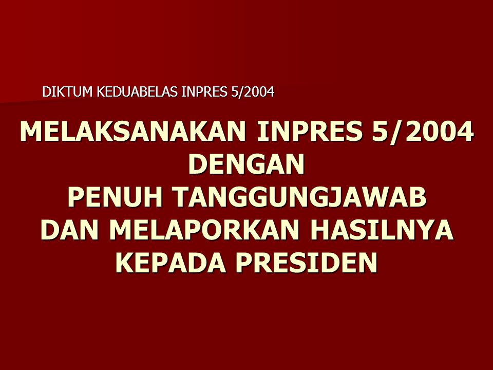 DIKTUM KEDUABELAS INPRES 5/2004