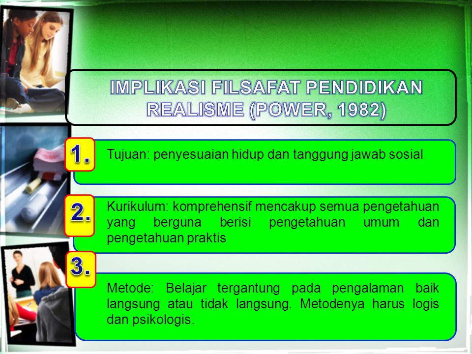 IMPLIKASI FILSAFAT PENDIDIKAN REALISME (POWER, 1982)