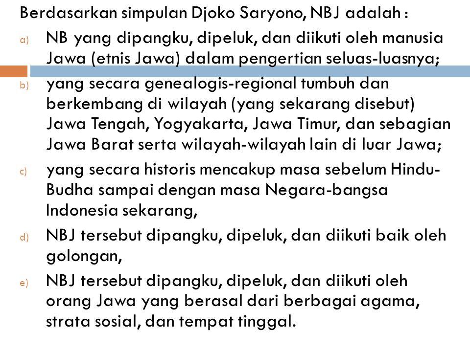 Berdasarkan simpulan Djoko Saryono, NBJ adalah :