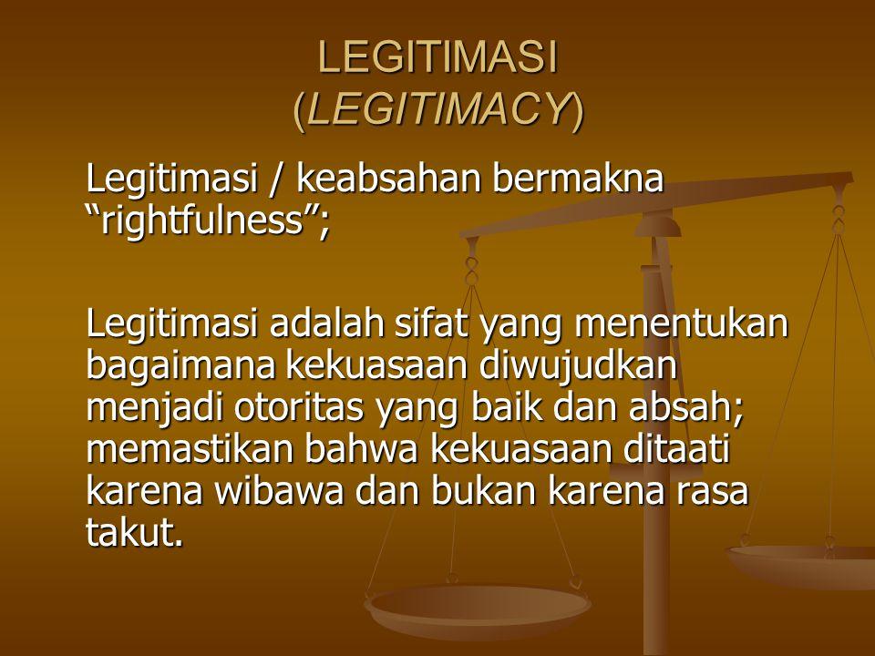 LEGITIMASI (LEGITIMACY)