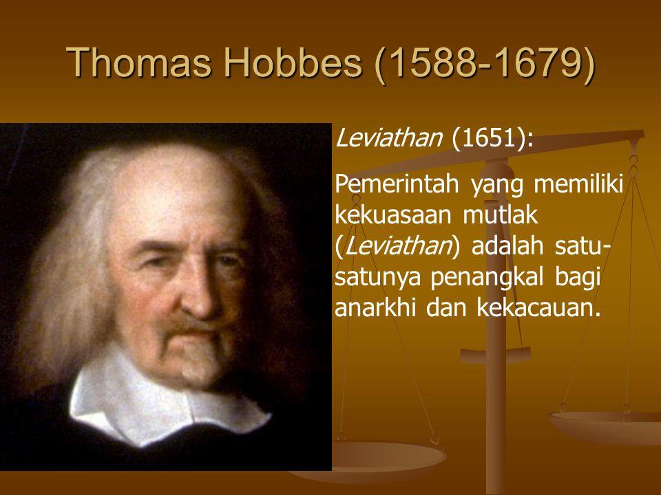 Thomas Hobbes (1588-1679) Leviathan (1651):