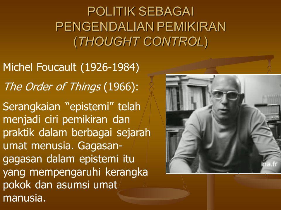 POLITIK SEBAGAI PENGENDALIAN PEMIKIRAN (THOUGHT CONTROL)