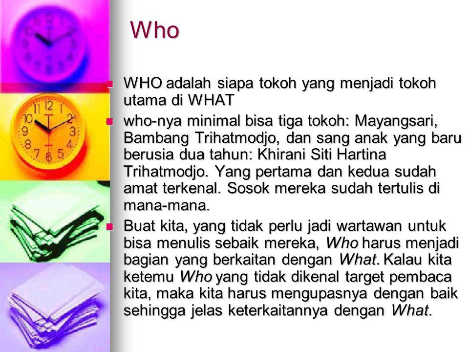 Who WHO adalah siapa tokoh yang menjadi tokoh utama di WHAT